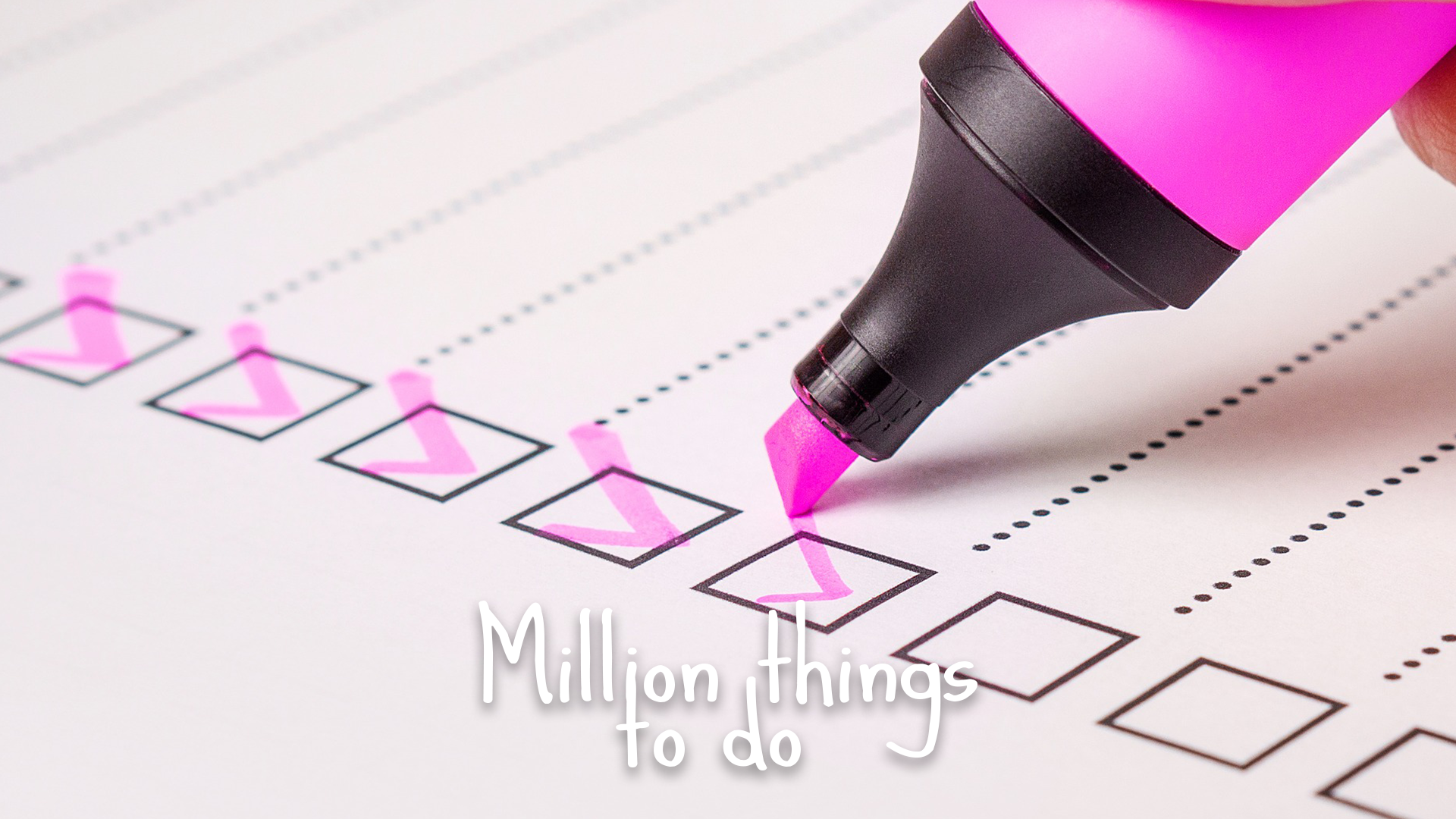 Million things to do